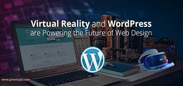 The Evolution of Virtual Reality Within WordPress – A Big Trend in 2017