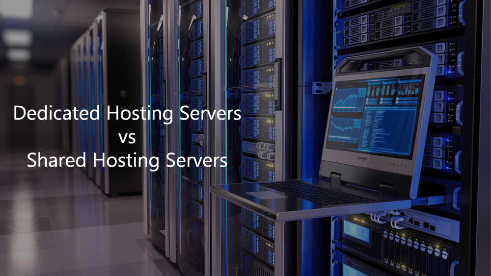 Dedicated Hosting Servers vs Shared Hosting Servers