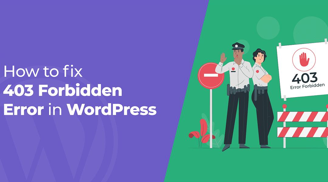 What is a 403 Forbidden Error (How to Fix Forbidden error)