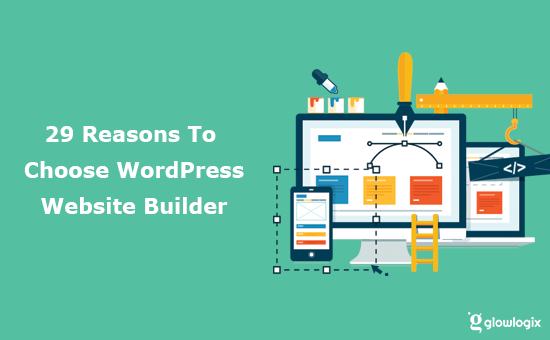 WordPress Website Builder, 29 Reasons To Choose