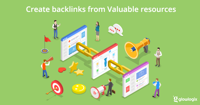 Create Backlinks from valuable resources