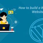 How to build a WordPress Website?